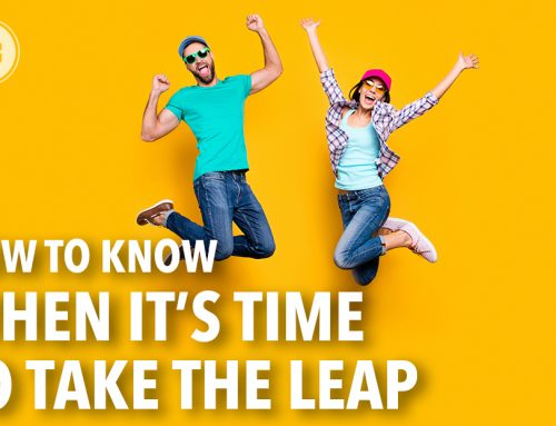 How To Know When It's Time To Take The Leap