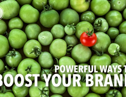 Powerful Ways To Boost Your Brand