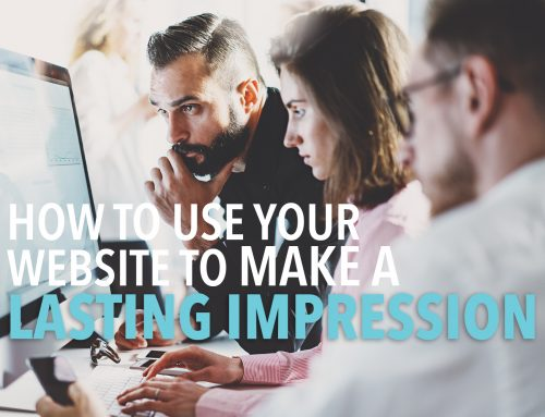 How To Use Your Site To Make A Lasting Impression